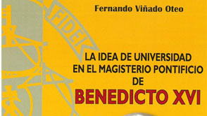 La idea de Universidad en el Magisterio Pontificio de Benedicto XVI